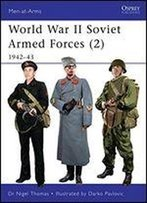 World War Ii Soviet Armed Forces (2): 1942-43 (Men-At-Arms)