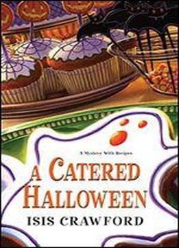 A Catered Halloween (mystery With Recipes)
