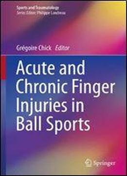 Acute And Chronic Finger Injuries In Ball Sports (sports And Traumatology)
