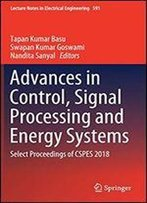 Advances In Control, Signal Processing And Energy Systems: Select Proceedings Of Cspes 2018