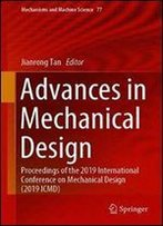 Advances In Mechanical Design: Proceedings Of The 2019 International Conference On Mechanical Design (2019 Icmd)
