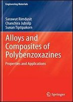 Alloys And Composites Of Polybenzoxazines: Properties And Applications (Engineering Materials)