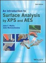 An Introduction To Surface Analysis By Xps And Aes 2e