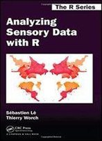 Analyzing Sensory Data With R (Chapman & Hall/Crc The R Series)