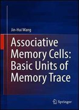 Associative Memory Cells: Basic Units Of Memory Trace