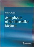 Astrophysics Of The Interstellar Medium