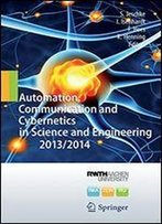 Automation, Communication And Cybernetics In Science And Engineering 2013/2014 (English And German Edition) [English, German]