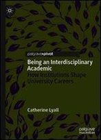 Being An Interdisciplinary Academic: How Institutions Shape University Careers