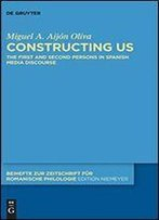 Constructing Us: The First And Second Persons In Spanish Media Discourse