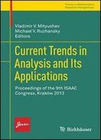 Current Trends In Analysis And Its Applications: Proceedings Of The 9th Isaac Congress, Krakow 2013 (Trends In Mathematics)