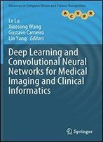 Deep Learning And Convolutional Neural Networks For Medical Image Computing: Disease Detection, Organ Segmentation, And Database Construction And Mining