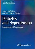 Diabetes And Hypertension: Evaluation And Management