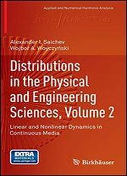 Distributions In The Physical And Engineering Sciences, Volume 2: Linear And Nonlinear Dynamics In Continuous Media