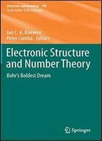 Electronic Structure And Number Theory: Bohrs Boldest Dream (Structure And Bonding)