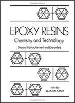 Epoxy Resins: Chemistry And Technology, Second Edition,