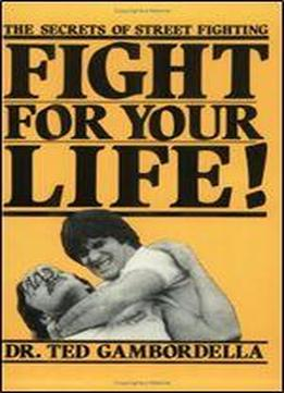 Fight For Your Life! - The Secrets Of Street Fighting