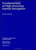 Fundamentals Of High Accuracy Inertial Navigation