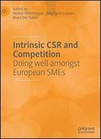 Intrinsic Csr And Competition: Doing Well Amongst European Smes