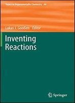 Inventing Reactions (Topics In Organometallic Chemistry)
