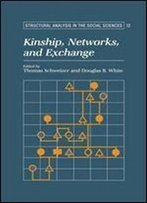 Kinship, Networks, And Exchange