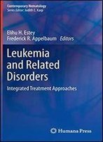 Leukemia And Related Disorders: Integrated Treatment Approaches