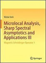 Microlocal Analysis, Sharp Spectral Asymptotics And Applications Iii: Magnetic Schrodinger Operator 1