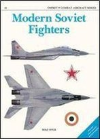 Modern Soviet Fighters (Osprey Combat Aircraft 10)