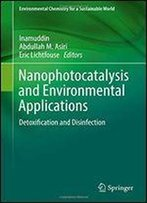 Nanophotocatalysis And Environmental Applications: Detoxification And Disinfection
