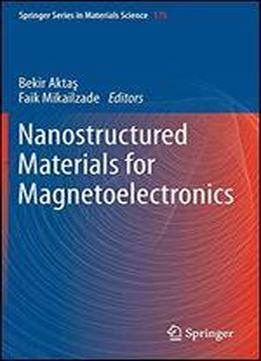 Nanostructured Materials For Magnetoelectronics (springer Series In Materials Science)
