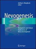Nevogenesis: Mechanisms And Clinical Implications Of Nevus Development