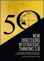 New Directions In Strategic Thinking 2.0: Anu Strategic & Defence Studies Centre's Golden Anniversary Conference Proceedings