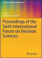 Proceedings Of The Sixth International Forum On Decision Sciences