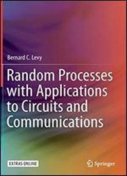 Random Processes With Applications To Circuits And Communications
