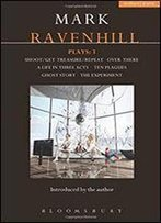 Ravenhill Plays 3: Shoot/Get Treasure/Repeat Over There A Life In Three Acts Ten Plagues Ghost Story The Experiment (Contemporary Dramatists)