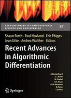 Recent Advances In Algorithmic Differentiation (Lecture Notes In Computational Science And Engineering)