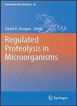 Regulated Proteolysis In Microorganisms (subcellular Biochemistry)