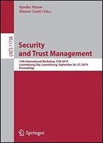 Security And Trust Management: 15th International Workshop, Stm 2019, Luxembourg, September 2627, 2019, Proceedings