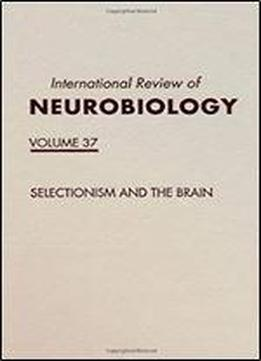 Selectionism And The Brain, Volume 37 (international Review Of Neurobiology)