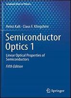 Semiconductor Optics 1: Linear Optical Properties Of Semiconductors