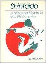Shintaido: A New Art Of Movement And Life Expression