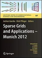 Sparse Grids And Applications - Munich 2012 (Lecture Notes In Computational Science And Engineering)