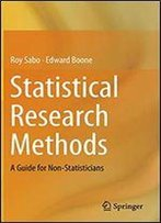 Statistical Research Methods: A Guide For Non-Statisticians