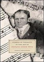 Stories Of Tonality In The Age Of Franois-Joseph Ftis