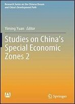 Studies On China's Special Economic Zones 2 (Research Series On The Chinese Dream And Chinas Development Path)