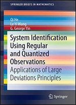 System Identification Using Regular And Quantized Observations: Applications Of Large Deviations Principles (springer Briefs In Mathematics)