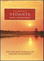 The Essence Of Vedanta