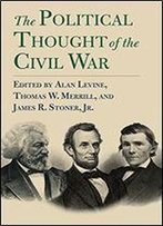 The Political Thought Of The Civil War