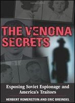 The Venona Secrets: Exposing Soviet Espionage And America's Traitors