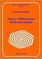 Theory Of Dimensions, Finite And Infinite