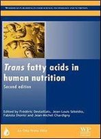 Trans Fatty Acids In Human Nutrition